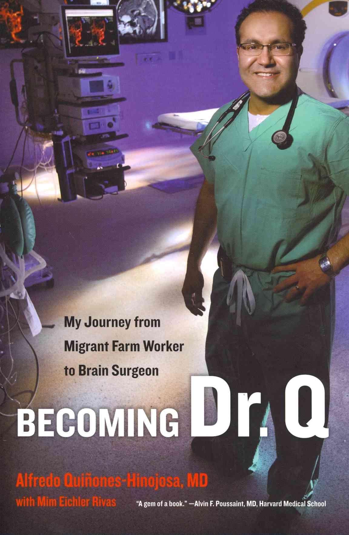 Becoming Dr. Q By Quinones-hinojosa, Alfredo/ Rivas, Mim Eichler